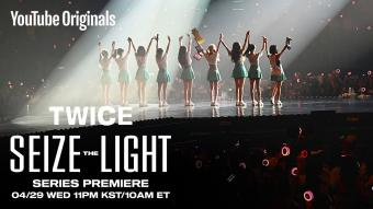 [LIVE PREMIERE] TWICE: Seize The Light (시즈 더 라이트) Episode 1   Apr 29 2020   11 PM KST   3 PM GMT