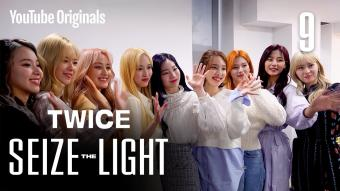 Special Ep 9. 빛, 그리고 함께   TWICE: Seize the Light (시즈 더 라이트)